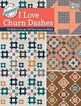 I Love Churn Dashes Soft Cover Quilt Book