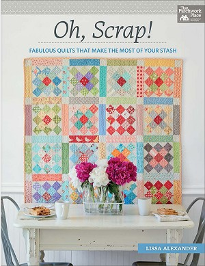 Oh, Scrap! Soft Cover Quilt Book by Lissa Alexander (ModaLissa) - Lisa teaches you tips & tricks to think like a scrap quilter. Use your stash of scraps and learn to combine prints & colors. Includes 12 quilt patterns in various sizes.