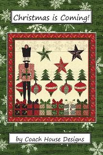 "Christmas is Coming! Quilt Pattern by Coach House Designs - Applique - Intermediate - 57"" x 61"""