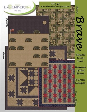 Because of the Brave Quilt Pattern by Designs by Lavendar & Lime featuring Because of the Brave Fabric includes 4 designs