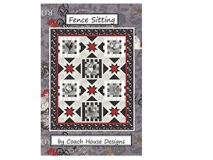 Fence Sitting Quilt Pattern by Coach House Designs featuring El Gallo by Deb Strain for Moda Fabrics - 58'' x 74''