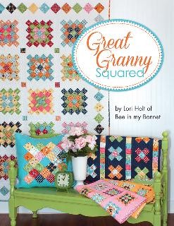 Great Granny Squared - a new twist on a traditional block - By Lori Holt of Bee in My Bonnet - Here you will find Lori's simplified instructions for making granny blocks in several sizes. Book includes instructions for quilts, a tablerunner, and more!! Easy to read color instructions -  A great addition to your quilting library!