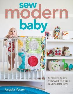 Sew Modern Baby by Angela Yosten. Features 19 Projects from Cuddly Sleepers and Toys to a pattern for a multisensory activity gym!Includes paper templates for applique. A great book to have with today's modern style!!!